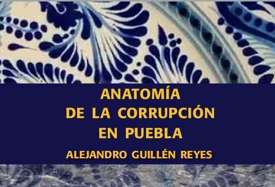 Anatomía de la corrrupción en Puebla / Nueva publicación de PCCI
