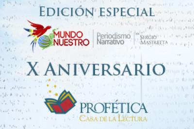 Retrospectiva:  Edición Especial X Aniversario Profética (2013)