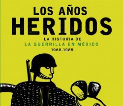 La guerrilla en México, una historia no contada